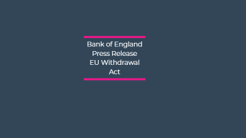Bank of England Press Release – EU Withdrawal Act
