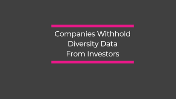 Companies Withhold Diversity Data From Investors