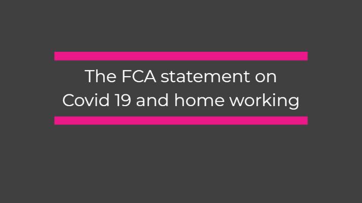 FCA Statement – Corona virus and home working