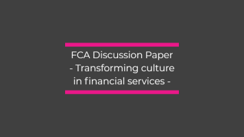 FCA Discussion Paper – Transforming culture in financial services