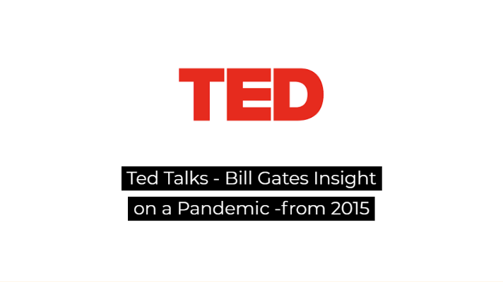 Ted Talks – Bill Gates Insight on a Pandemic – 2015